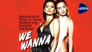 Alexandra Stan Inna Feat Daddy Yankee We Wanna 2015 Full Length Maxi Single