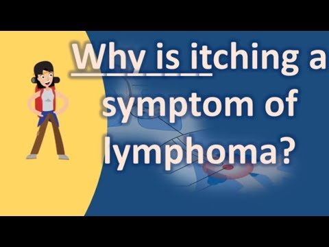 Why is itching a symptom of lymphoma ? |Find Health Questions | Best Health TIPS