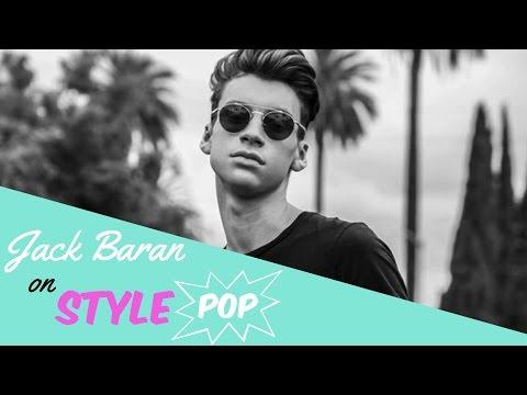 Jack Baran Share's His Love For Fashion STYLEPOP