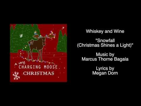 Whiskey and Wine - Snowfall (Christmas Shines a Light)