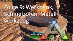 ARK #9: Werkbank, Schmelzofen, Metallwaffen