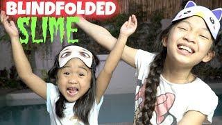 BLINDFOLDED SLIME CHALLENGE with Kaycee & Rachel