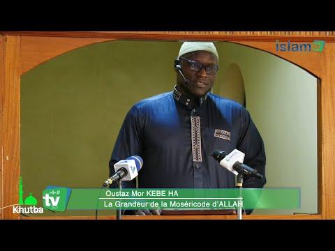 Khoutba du Vendredi  : LA GRANDEUR DE LA MISÉRICORDE D'ALLAH - Oustaz Mor KEBE