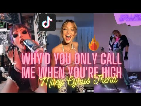 WHY'D YOU ONLY CALL ME WHEN YOU'RE HIGH - MILEY CYRUS TIKTOK TREND