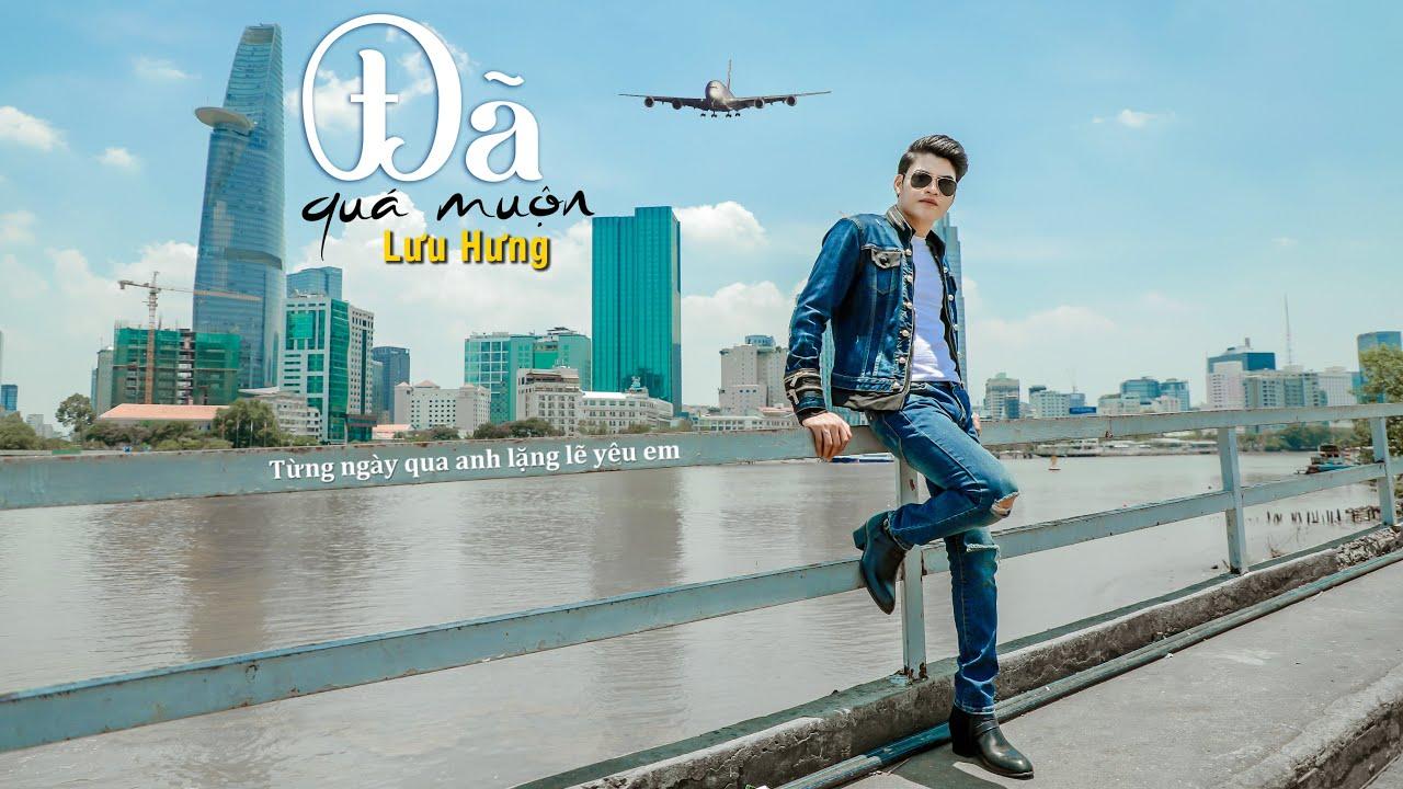 Đã Quá Muộn - Lưu Hưng (Official Lyric Video)