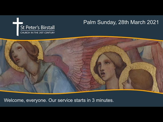 Palm Sunday, 28th March 2021