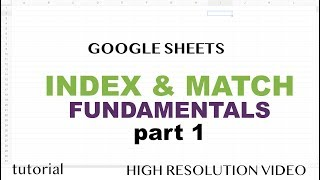 Google Sheets - INDEX & MATCH - Part 1