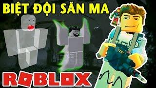 Roblox | BIỆT ĐỘI SĂN MA - Ghost Hunters | KiA Phạm