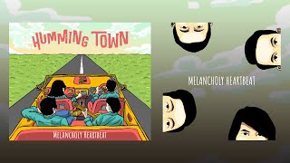 Humming Town - Melancholy Heartbeat (Official Lyric Video)
