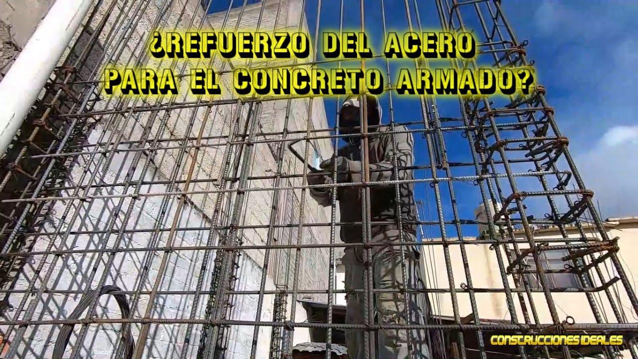 ¿Refuerzo del acero para el concreto armado?   CONSTRUCCIONES IDEALES