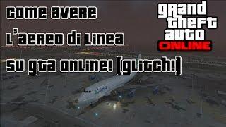 GTA Online:Come AVERE L'AEREO DI LINEA (Boeing 747/Jumbo Jet) nella MODALITà LIBERA! (GLITCH)