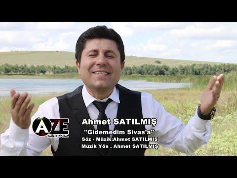Ahmet Satılmış - Gidemedim Sivas'a