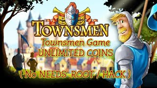 Townsmen Game  UNLIMITED COINS ( No ROOT No HACK NEEDED)