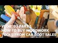 How to Buy Woodwork Tools from a Car Boot Sale | Part 1 | Davies & Foster