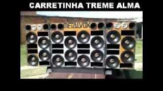 ABERTURA CD CARRETINHA TREME ALMA EQUIPE RUA 3 E ALTO FALANTES METAL VOX BY DJ ELZO