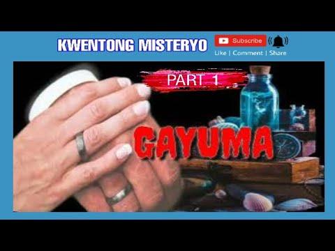 GAYUMA(PART 1)/Kwentong Misteryo