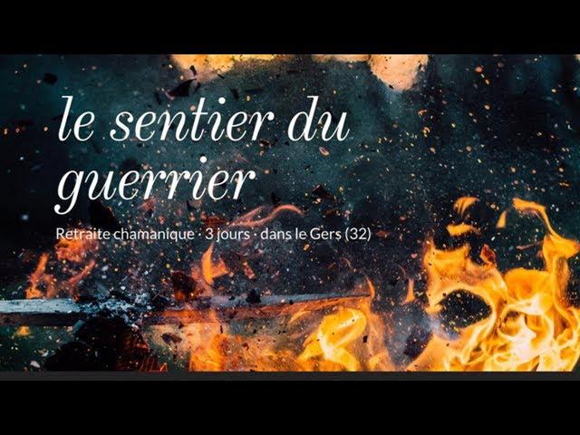 Retraite chamanique : Le Sentier du Guerrier