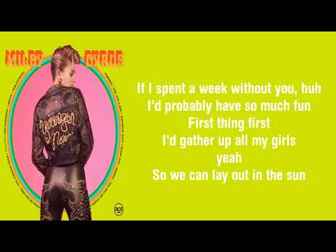 Week Without You - Miley Cyrus (Lyric Video)