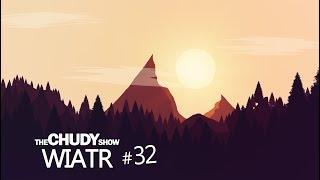 TheChudyShow - Wiatr #32 ♪ [Inne Granie]