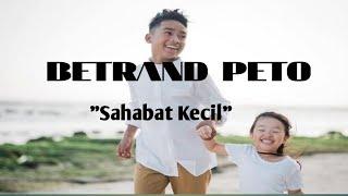 BETRAND PETO - Sahabat Kecil