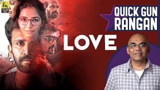 Love Malayalam Movie Review By Baradwaj Rangan | Quick Gun Review