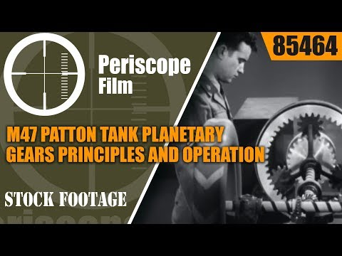 M47 PATTON TANK PLANETARY GEARS PRINCIPLES AND OPERATION 85464