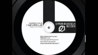 Andrés Luque - I Never Lie (Luis Pitti Remix)[ExperimentalTech Records]
