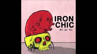 "Iron Chic - ""Time Keeps on Slipping into the (Cosmic) Future"""