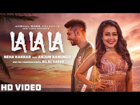 Mix - La La La - Neha Kakkar ft. Arjun Kanungo | Bilal Saeed | Desi Music Factory