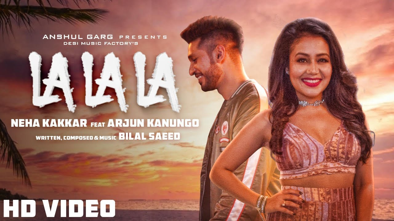 La La La - Neha Kakkar ft. Arj...