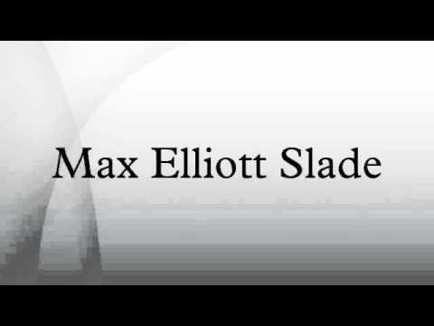 Max Elliott Slade
