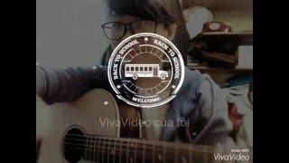 [Demo] Cho Tôi Xin Một Vé Đi Tuổi Thơ (guitar cover)