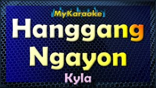 Hanggang Ngayon - Karaoke version in the style of Kyla