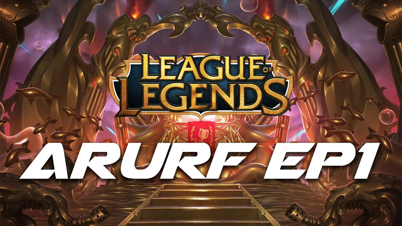 League of Legends ARURF Gameplay 2019 Episode 01 - Youcanbro com