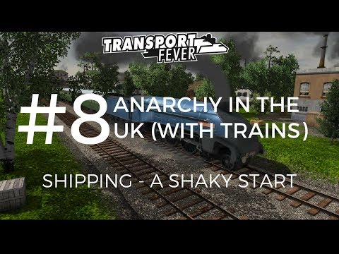 Shipping - A Shaky Start | Transport Fever | 6K UK Gameplay #8