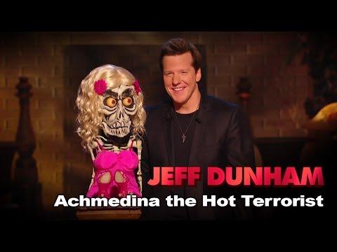 """Achmedina the Hot Terrorist""   Minding the Monsters    JEFF DUNHAM"