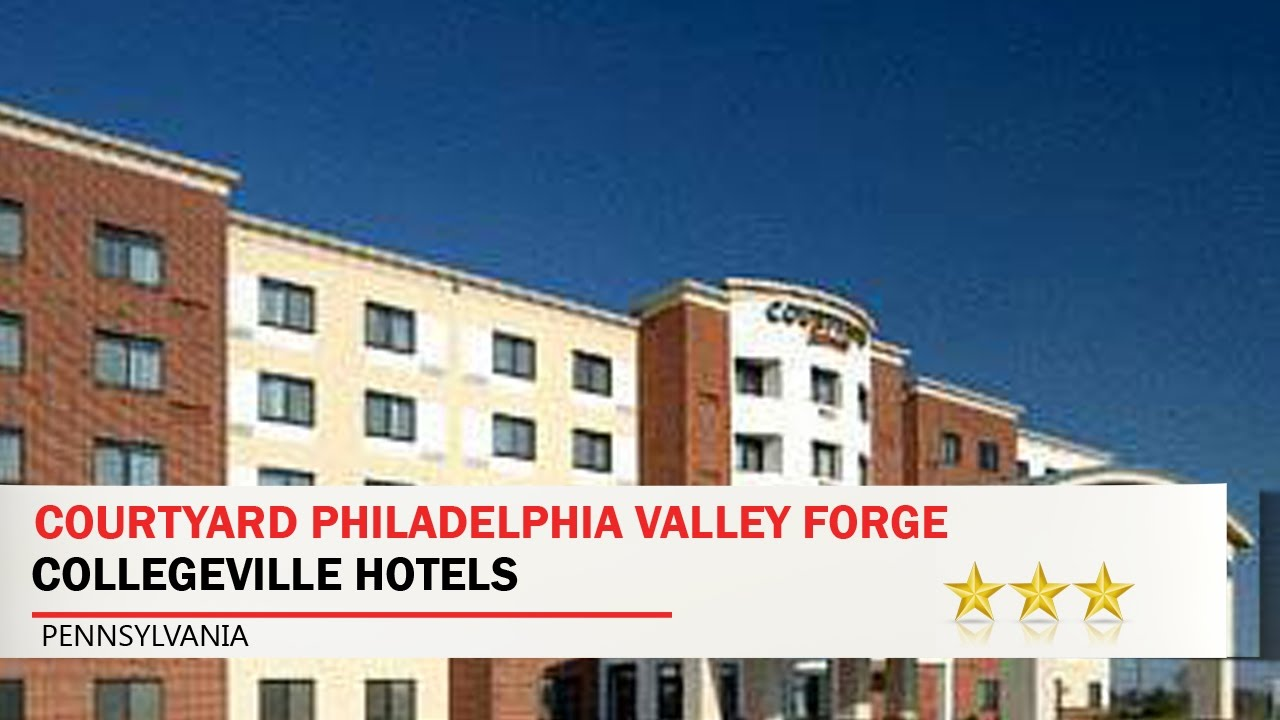 Courtyard Philadelphia Valley Forge Collegeville Hotels Pennsylvania
