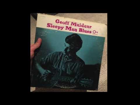 Sleepy Man Blues- Geoff Muldaur