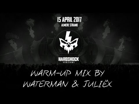 Hardshock Festival 2017 - Warm-Up Mix by WATERMAN & JULIËX