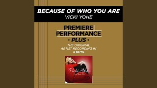 Because Of Who You Are (Medium Key Performance Track With Background Vocals)