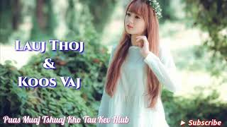 Puas Muaj Tshuaj Kho Kev Hlub by Lauj Thoj & Koos Vaj 2019 || [News Songs]