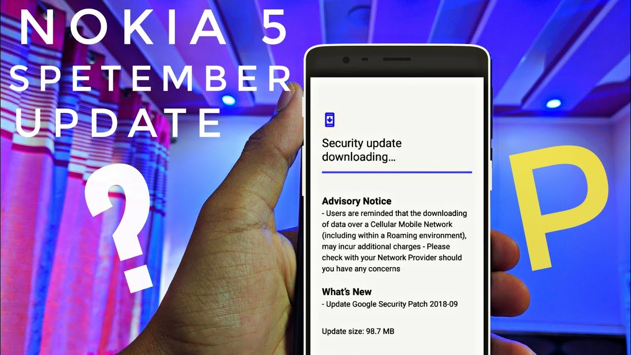 NOKIA 5 AND NOKIA 6 LATEST SECURITY UPDATE OF SEPTEMBER 2K18! 🤩 NOKIA 5,6  NEW UPDATE! ALOK TECH•