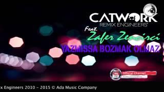 Catwork Remix Engineers Ft. Zafer Zencirci - Yazmıssa Bozmak Olmaz