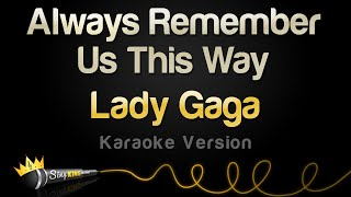 Lady Gaga - Always Remember Us This Way (Karaoke Version)