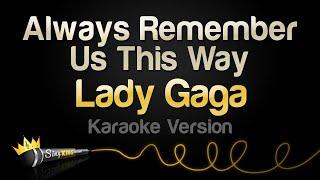 Download Lady Gaga - Always Remember Us This Way (Karaoke Version) Mp3 and Videos