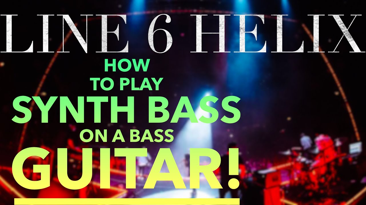 Line 6 Helix Synth Bass Preset