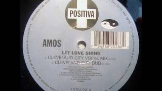 Amos - Let Love Shine (Cleveland City Dub)