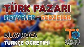 Yabancılar için Türkçe Öğretimi Video Materyaller - Türk Pazarı (Sebzeler Meyveler)