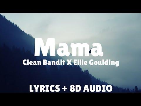 Clean Bandit - Mama ( Lyrics / Spanish / Letra / 8D AUDIO) feat  Ellie  Goulding