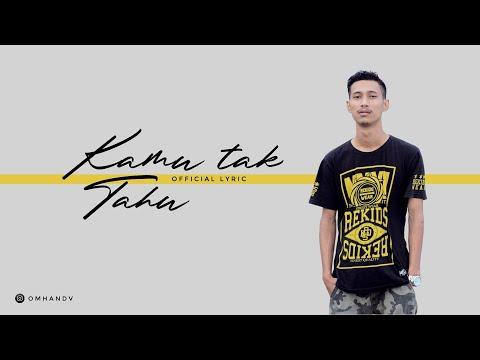 Omhand V - Kamu Tak Tahu (Official Lyric Video)